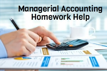 Managerial Accounting Homework Help